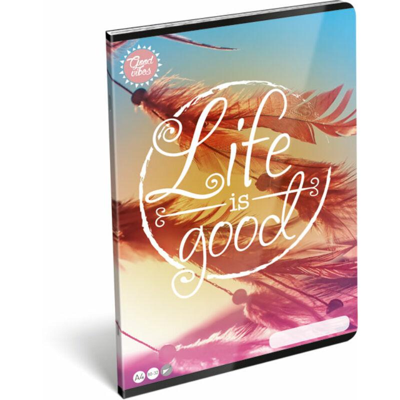 Füzet tűzött A/4 sima 80-32 Good Vibes Life is Good
